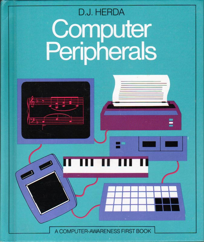 Herda, D.J. (1985) - Computer Peripherals (A Computer-Awareness First Book)